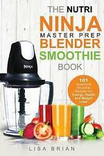 Nutri Ninja Master Prep Blender Smoothie Book: 101 Superfood Smoothie Recipes Fo