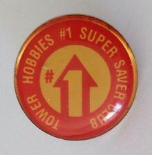 Tower Hobbies #1 Super Saver Club Retro Pin Badge Quality Vintage (N1)