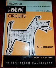 Practical Robot Circuits: Electronic Sensory Organs & Nerve Systems A H BRUINSMA