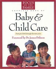 The Focus on the Family Complete Book of Baby and Child Care by Paul C. Reisser,