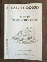 Quaderni Dole N°7 Il Libro IN Franche-Comté Fonti E Documenti Ducourt 1984