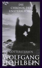 Chronik der Unsterblichen 10. Göttersterben von Wolfgang Hohlbein (2008, Gebundene Ausgabe)