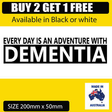 Fun Every day is an adventure with Dementia Sticker for Caravan , car or trailer
