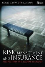 Risk Management and Insurance: Perspectives in a Global Economy: By Skipper, ...