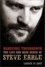 Hardcore Troubadour: The Life and Near Death of Steve Earle by Lauren St John