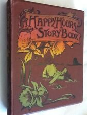 HAPPY HOURS STORY BOOK by Jane Boden - Hardback 1880's