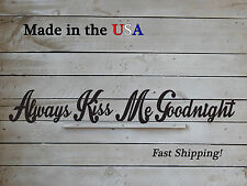 Always Kiss Me Goodnight-Wedding Gifts-Bedroom Decor - Romantic Decor - W1110