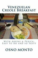My Favorite Recipe: Venezuelan Creole Breakfast : With Arepas and Perica:...