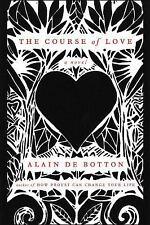 The Course of Love : A Novel by Alain de Botton (2016, Hardcover)
