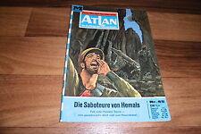 ATLAN  # 45 -- SABOTEURE VON HEMALS // aus Perry Rhodan Red. / 1. Auflage 1971