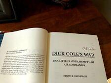 RICHARD E COLE **SIGNED** 1ST ED. DICK COLE'S WAR WWII DOOLITTLE RAIDER B-25 CBI