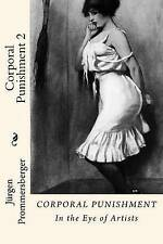 Corporal Punishment 2: In the Eye of Artists (Volume 2) by Jürgen Prommersberger