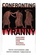 Confronting Tyranny : Ancient Lessons for Global Politics (2005, Paperback,...