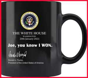 Joe You Know I Won Donald Trump Supporter Coffee Mug for Trump Supporter