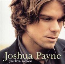 Your Love, My Home (CD) Joshua Payne