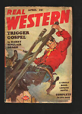 REAL WESTERN April 1949 pulp magazine * TRIGGER GOSPEL by Harry Sinclair Drago