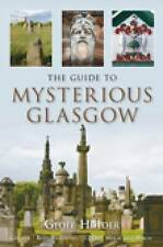 The Guide to Mysterious Glasgow by Geoff Holder (Paperback, 2008)