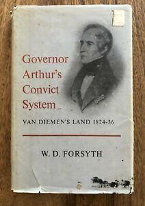 Governor Arthur's Convict System Van Dieman's Land 1824-36 Tasmania WD Forsyth