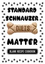 Standard Schnauzer Diets Matter : Healthy Dog Biscuits Recipes, Blank Recipe.