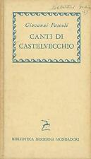 LIBRO - Canti di Castelvecchio, Pascoli, Mondadori, 1959