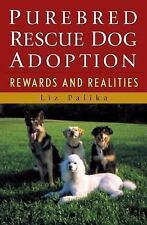Purebred Rescue Dog Adoption : Liz Palika : New Softcover @ZB