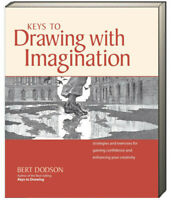 Keys to Drawing with Imagination : Strategies by Bert Dodson (Paperback)