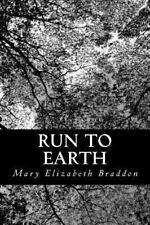 Run to Earth by Mary Elizabeth Braddon (2012, Paperback)