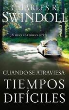 Cuando Se Atraviesa Tiempos Dificiles: Si No Es Una Cosa Es Otra! (Paperback or