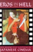 EROS IN HELL: SEX, BLOOD AND MADNESS IN JAPANESE CINEMA. FREE SHIPPING