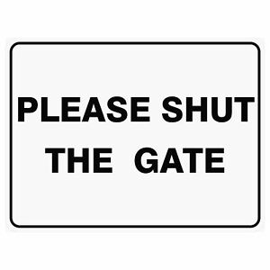 Miscellaneous Signs -  PLEASE SHUT THE GATE