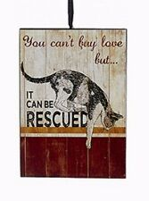 """KSA WOODEN PET RESCUE PLAQUE ORNAMENT """"YOU CAN'T BUY LOVE,BUT IT CAN BE RESCUED"""""""