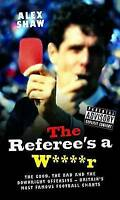 (Very Good)-The Referee's a Wr (Hardcover)-Alex Shaw-1844548899
