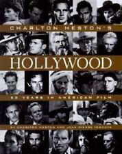 Charlton Heston's Hollywood: 50 Years in American Film by C. Heston & J Isbouts