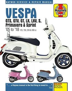 Vespa Haynes Manual - GTS, GTV, GT, LX, LXV, S, Primavera & Sprint - 05-18