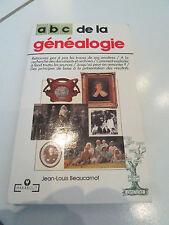 Abc De La Genealogie Beaucarnot Retrouver pas a pas les traces de vos encetres