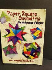 Paper Square Geometry: The Mathematics of Origami by AIMS Education USED GS FS