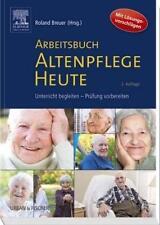 Arbeitsbuch ALTENPFLEGE HEUTE, Unterricht begleiten - Prüfung vorbereiten,