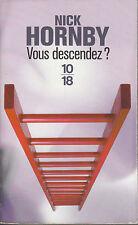 """Livre de Poche Roman  """" Nick Hornby Vous Descendez ? 10/18  """" ( No 39 )"""