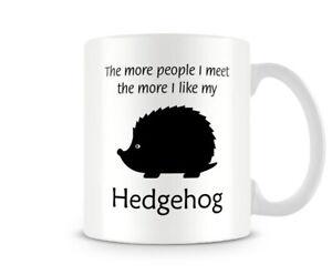 Funny Mug - I Like My Hedgehog - Great Gift/Present Idea