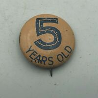"Vintage 5 Years Old Birthday 7/8"" Button Pin Pinback Antique S3"