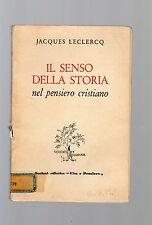 il senso della storia nel pensiero cristiano - jacques leclerc  - 1954