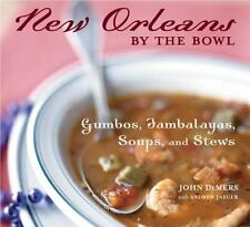 New Orleans by the Bowl: Gumbos, Jambalayas, Soups, and Stews , Jaeger, Andrew