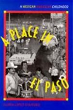 A Place in El Paso: A Mexican-American Childhood, , López-Stafford, Gloria, Very