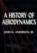 Cambridge Aerospace: A History of Aerodynamics : And Its Impact on Flying...