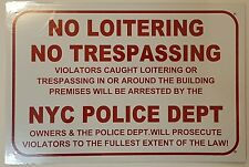 NO LOITERING NO TRESPASSING NYC POLICE DEPARTMENT SIGN – WHITE ALUMINUM (18X12)