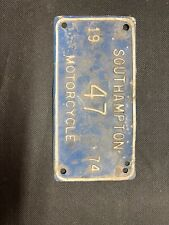 Vintage 1974 Southampton 47 Motorcycle License Plate Tag #47 Extremely RARE