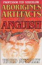 Aborigines, Artefacts and Anguish, McNally, 0859101703 (Australian History) RARE