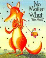No Matter What by Debi Gliori 9780747581345 | Brand New | Free UK Shipping
