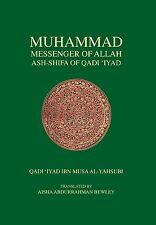 Muhammad, the Messenger of Allah-Ash Shifa of Qadi 'Iyad (Hardback)