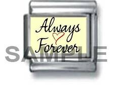 ALWAYS & FOREVER  9MM ITALIAN CHARM LINK love marriage family daughter husband